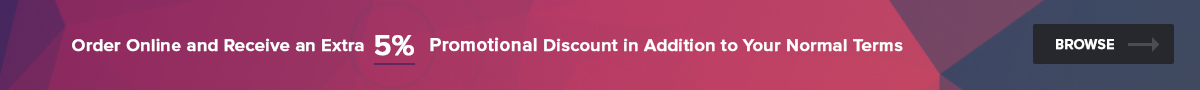 Order Online and Receive an Extra 5% Discount in Addition to Your Normal Terms